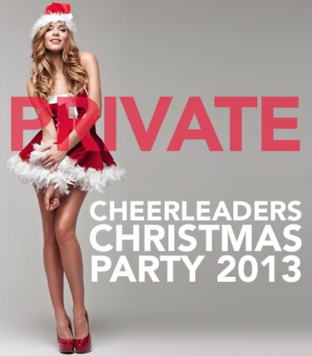 Xmas Party 2013 (Private) at Cheerleaders Club